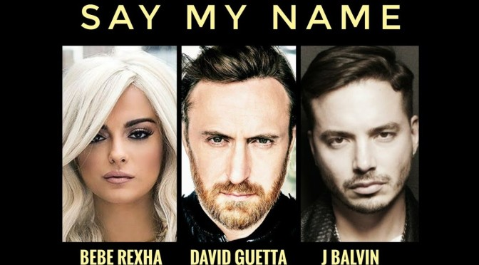 [Dance:]  David Guetta, Bebe Rexha, J Balvin – Say My Name